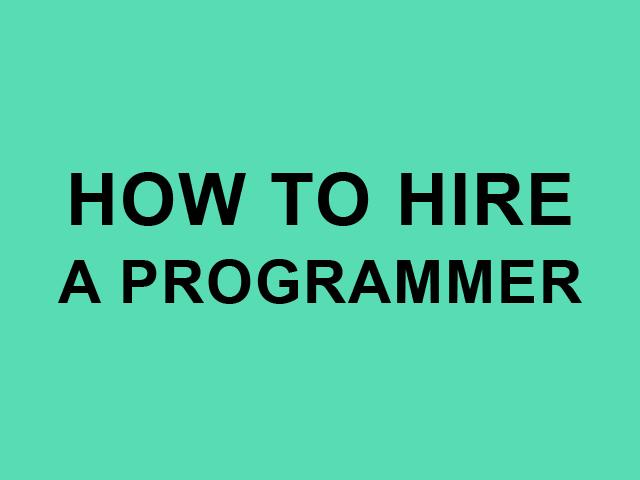 Как не-программисту нанимать программистов